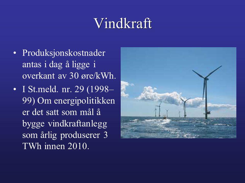 •Produksjonskostnader antas i dag å ligge i overkant av 30 øre/kWh. •I St.meld. nr. 29 (1998– 99) Om energipolitikken er det satt som mål å bygge vind