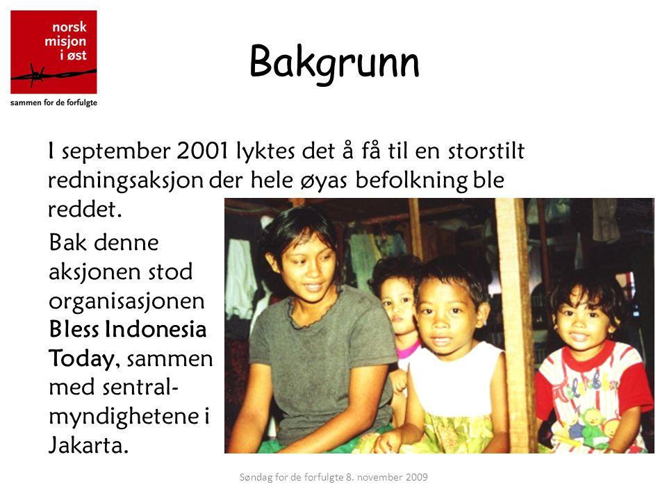 Bakgrunn I september 2001 lyktes det å få til en storstilt redningsaksjon der hele øyas befolkning ble reddet.