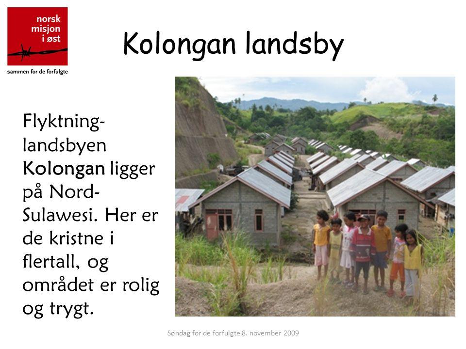 Kolongan landsby Flyktning- landsbyen Kolongan ligger på Nord- Sulawesi.