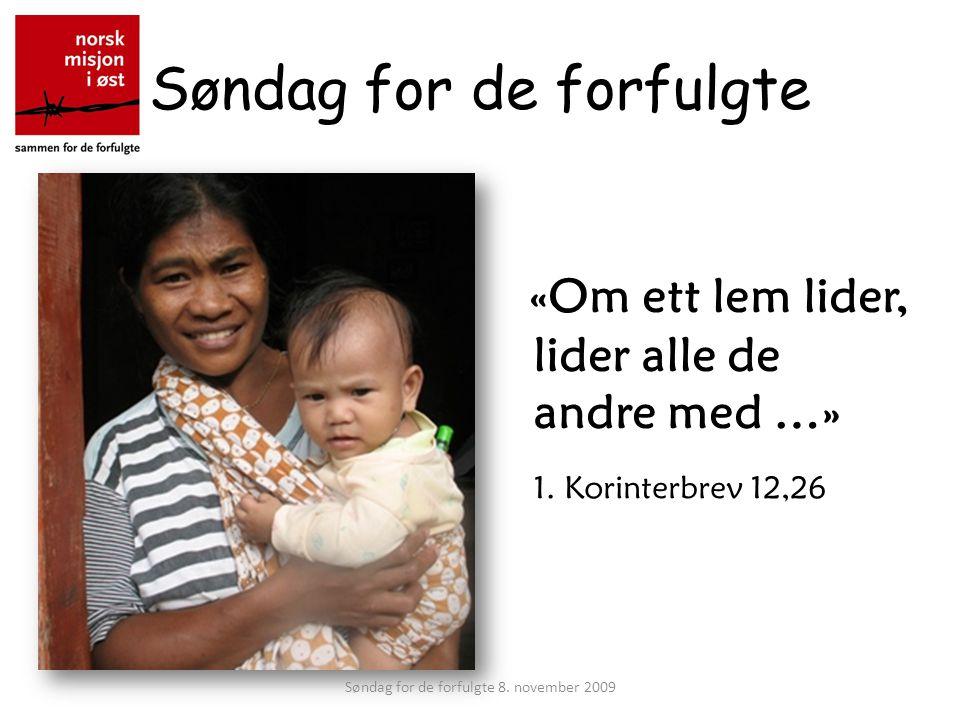Søndag for de forfulgte «Om ett lem lider, lider alle de andre med …» 1.