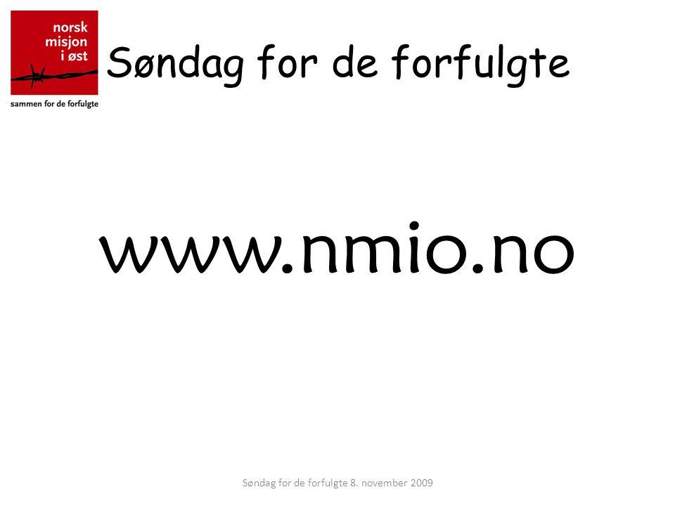Søndag for de forfulgte www.nmio.no Søndag for de forfulgte 8. november 2009