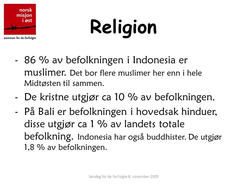 Religion -86 % av befolkningen i Indonesia er muslimer.