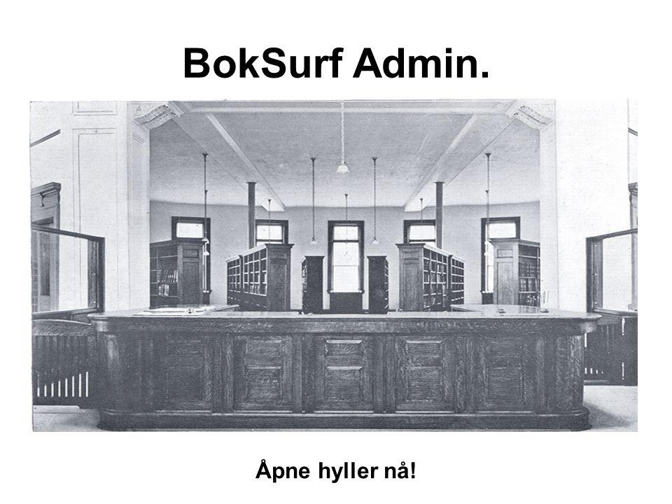 BokSurf Admin. Åpne hyller nå!