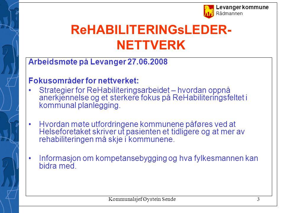Levanger kommune Rådmannen Kommunalsjef Øystein Sende3 ReHABILITERINGsLEDER- NETTVERK Arbeidsmøte på Levanger 27.06.2008 Fokusområder for nettverket: