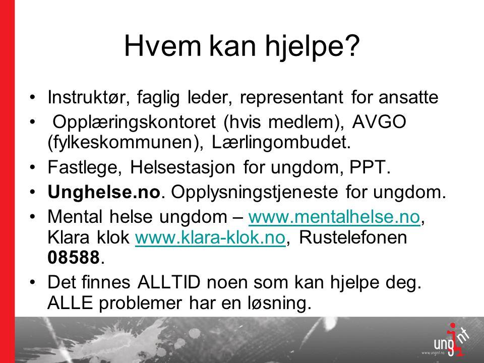 Hvem kan hjelpe? •Instruktør, faglig leder, representant for ansatte • Opplæringskontoret (hvis medlem), AVGO (fylkeskommunen), Lærlingombudet. •Fastl