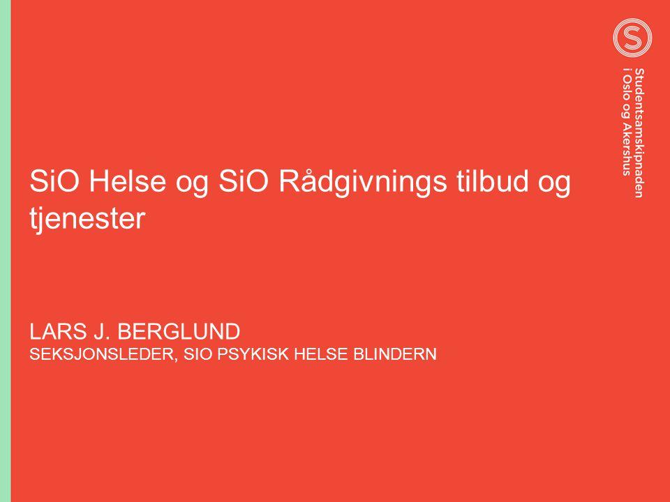 SiO Helse og SiO Rådgivnings tilbud og tjenester LARS J.