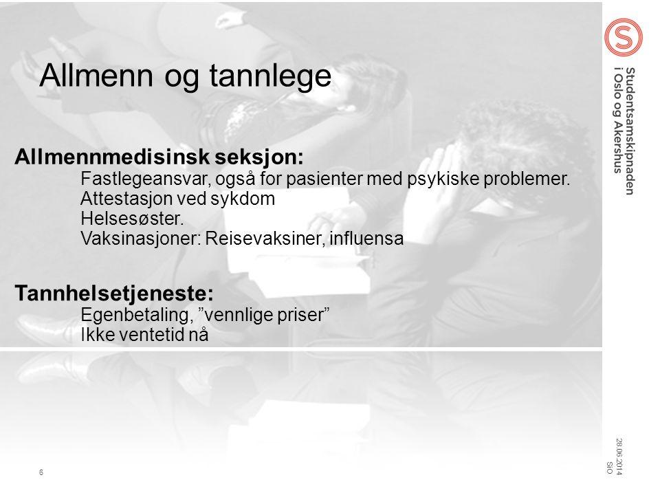 Allmenn og tannlege 28.06.2014 6 SiO Allmennmedisinsk seksjon: Fastlegeansvar, også for pasienter med psykiske problemer.