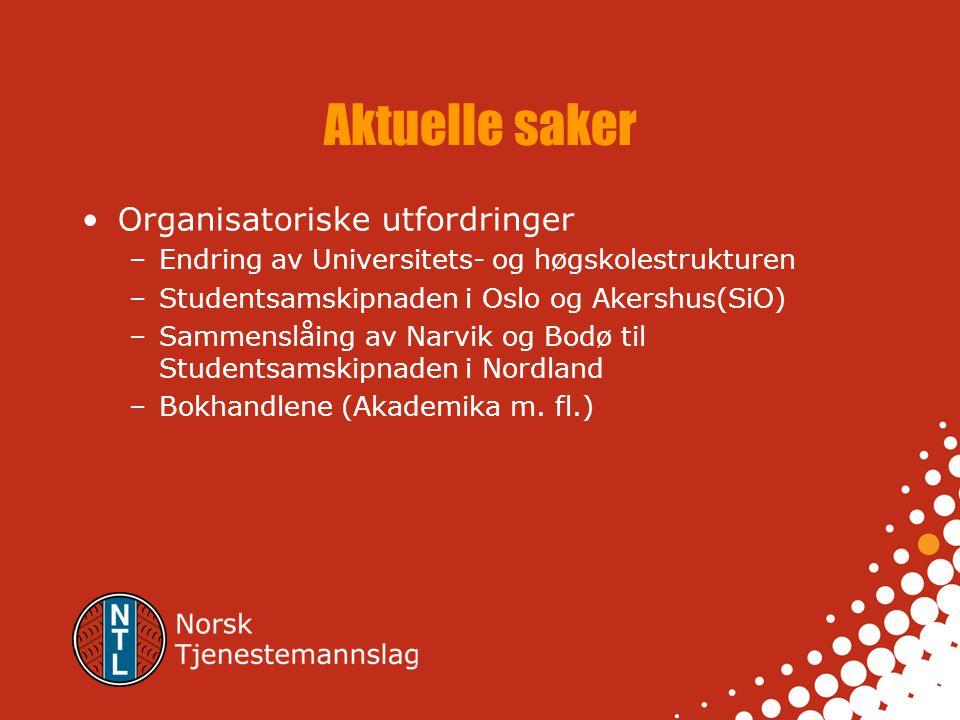 Aktuelle saker •Organisatoriske utfordringer –Endring av Universitets- og høgskolestrukturen –Studentsamskipnaden i Oslo og Akershus(SiO) –Sammenslåin