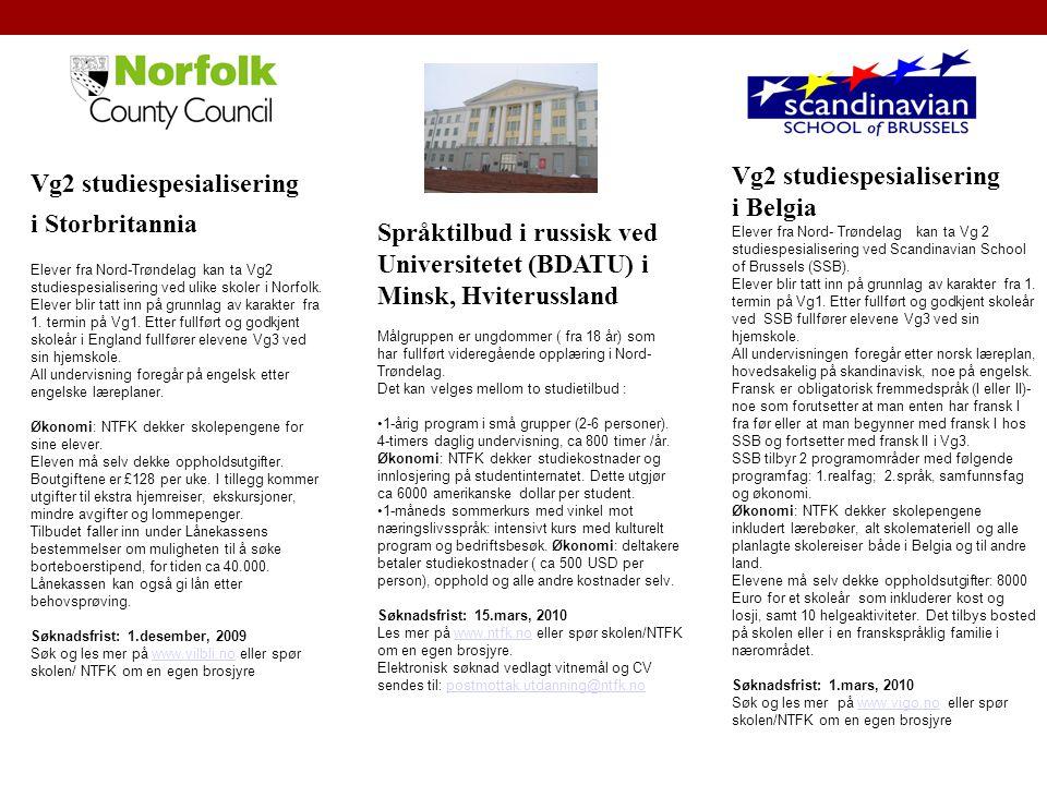 Vg2 studiespesialisering i Storbritannia Elever fra Nord-Trøndelag kan ta Vg2 studiespesialisering ved ulike skoler i Norfolk. Elever blir tatt inn på