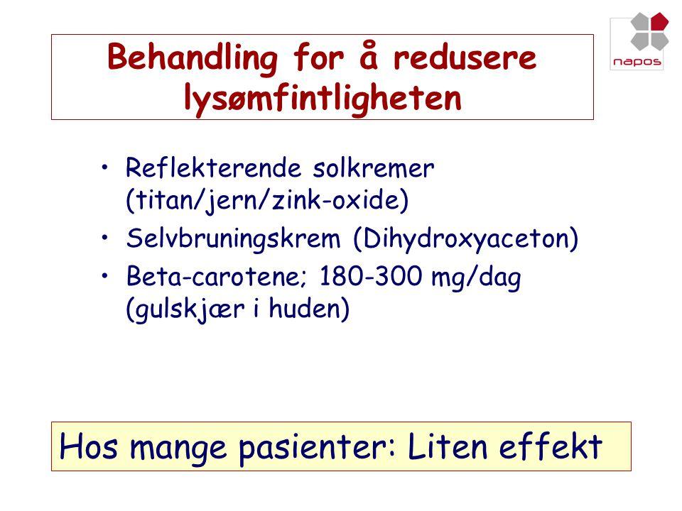 Behandling for å redusere lysømfintligheten •Reflekterende solkremer (titan/jern/zink-oxide) •Selvbruningskrem (Dihydroxyaceton) •Beta-carotene; 180-3