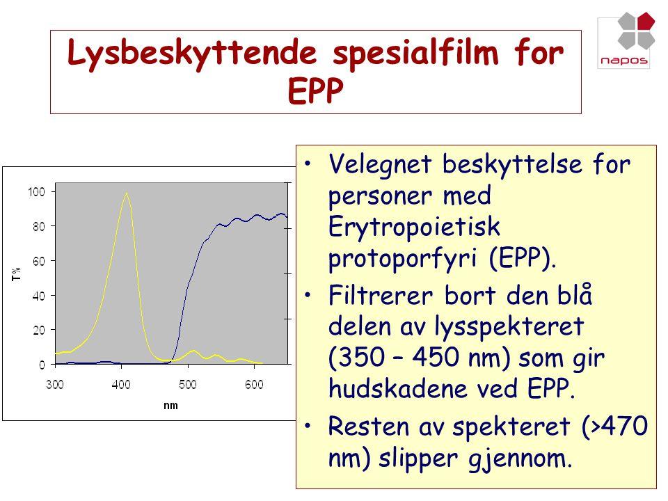 Lysbeskyttende spesialfilm for EPP •Velegnet beskyttelse for personer med Erytropoietisk protoporfyri (EPP). •Filtrerer bort den blå delen av lysspekt