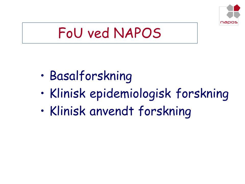 FoU ved NAPOS •Basalforskning •Klinisk epidemiologisk forskning •Klinisk anvendt forskning
