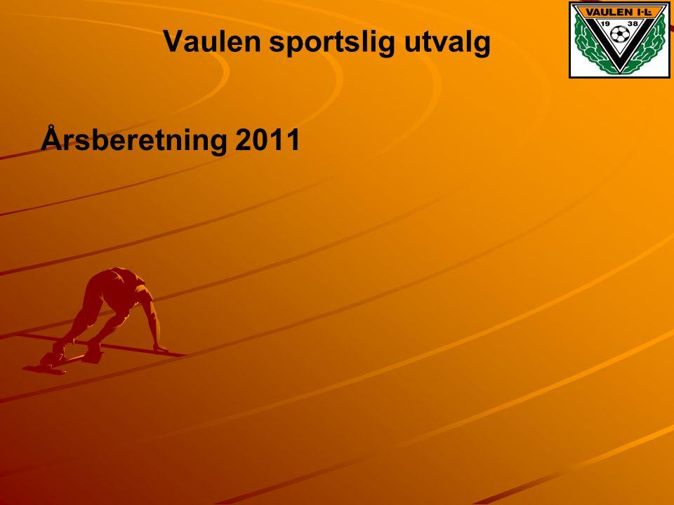 Vaulen sportslig utvalg Årsberetning 2011