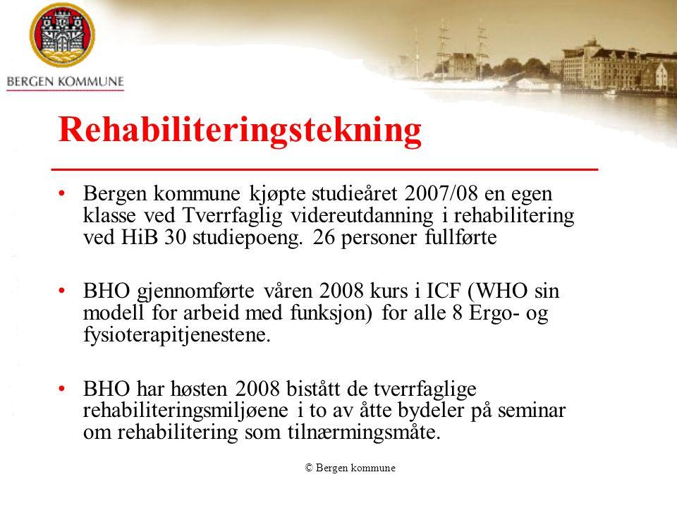 © Bergen kommune Rehabiliteringstekning •Bergen kommune kjøpte studieåret 2007/08 en egen klasse ved Tverrfaglig videreutdanning i rehabilitering ved
