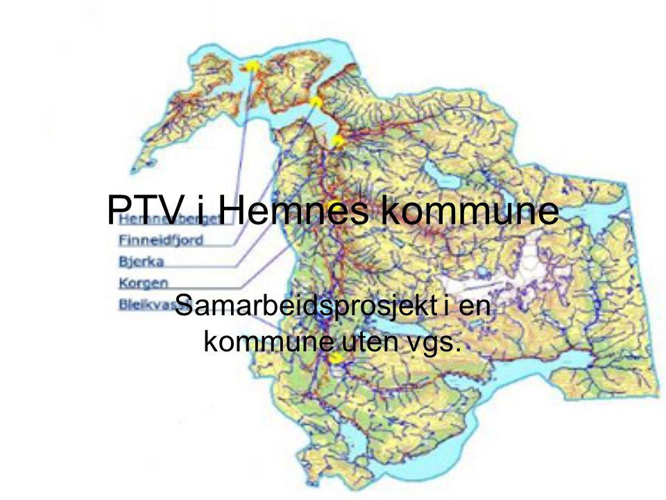 PTV i Hemnes kommune Samarbeidsprosjekt i en kommune uten vgs.