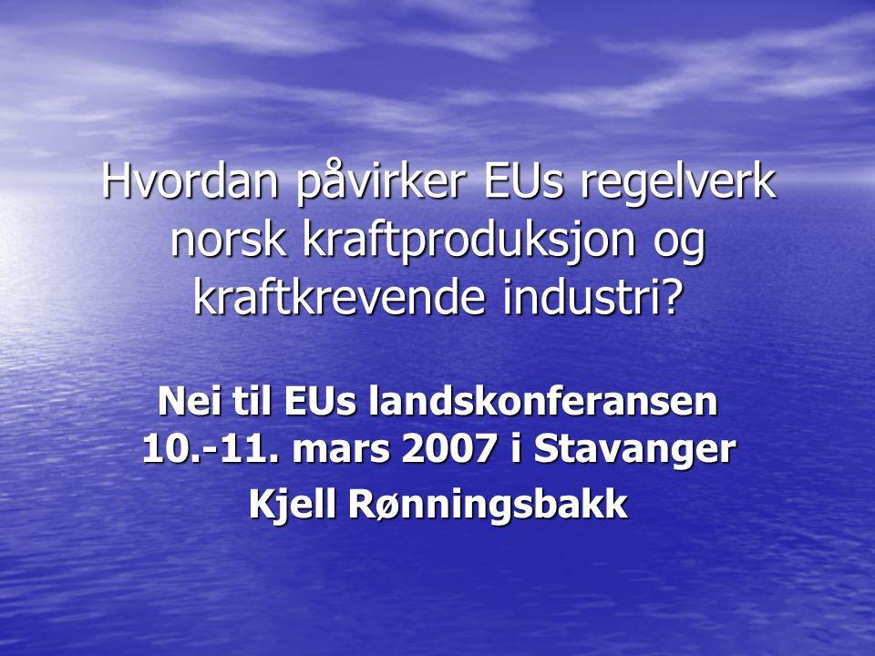 Hvordan påvirker EUs regelverk norsk kraftproduksjon og kraftkrevende industri.