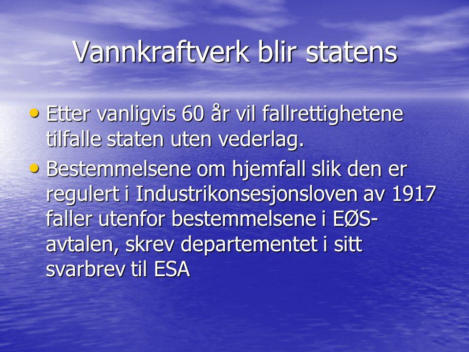 Vannkraftverk blir statens • Etter vanligvis 60 år vil fallrettighetene tilfalle staten uten vederlag.