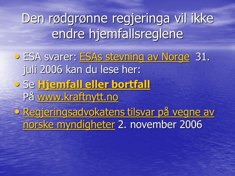 Den rødgrønne regjeringa vil ikke endre hjemfallsreglene • ESA svarer: ESAs stevning av Norge 31.