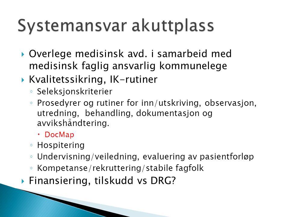  Overlege medisinsk avd. i samarbeid med medisinsk faglig ansvarlig kommunelege  Kvalitetssikring, IK-rutiner ◦ Seleksjonskriterier ◦ Prosedyrer og