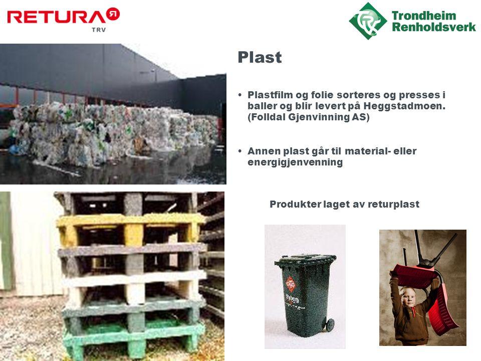 Plast •Plastfilm og folie sorteres og presses i baller og blir levert på Heggstadmoen.