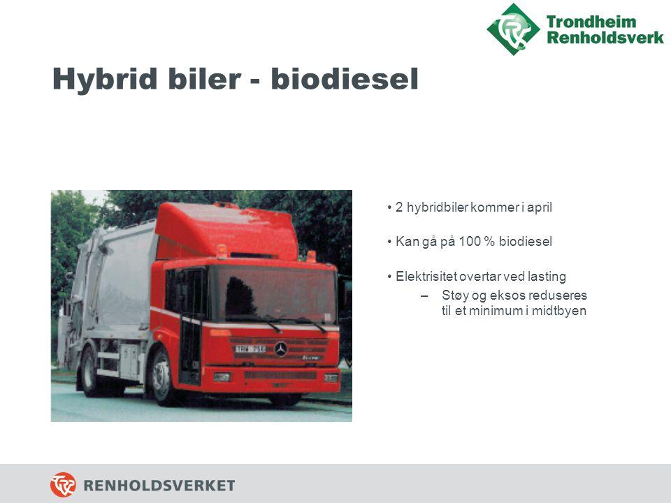 Hybrid biler - biodiesel • 2 hybridbiler kommer i april • Kan gå på 100 % biodiesel • Elektrisitet overtar ved lasting –Støy og eksos reduseres til et minimum i midtbyen