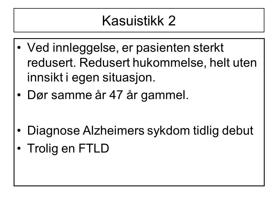 Kasuistikk 2 •Ved innleggelse, er pasienten sterkt redusert.