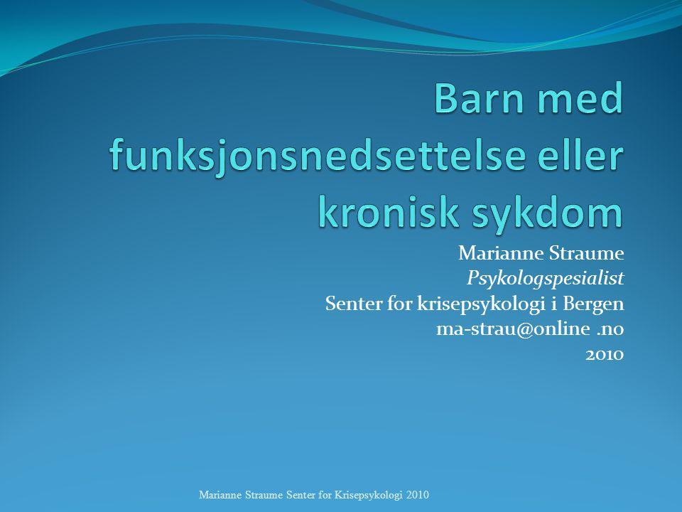 Marianne Straume Psykologspesialist Senter for krisepsykologi i Bergen ma-strau@online.no 2010 Marianne Straume Senter for Krisepsykologi 2010