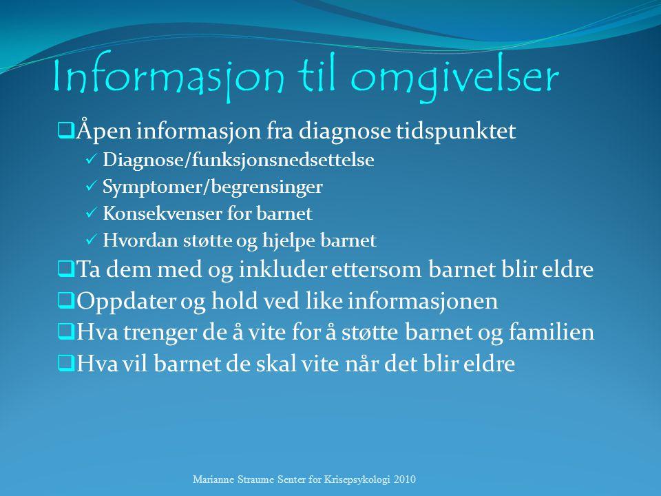 Informasjon til omgivelser  Åpen informasjon fra diagnose tidspunktet  Diagnose/funksjonsnedsettelse  Symptomer/begrensinger  Konsekvenser for bar