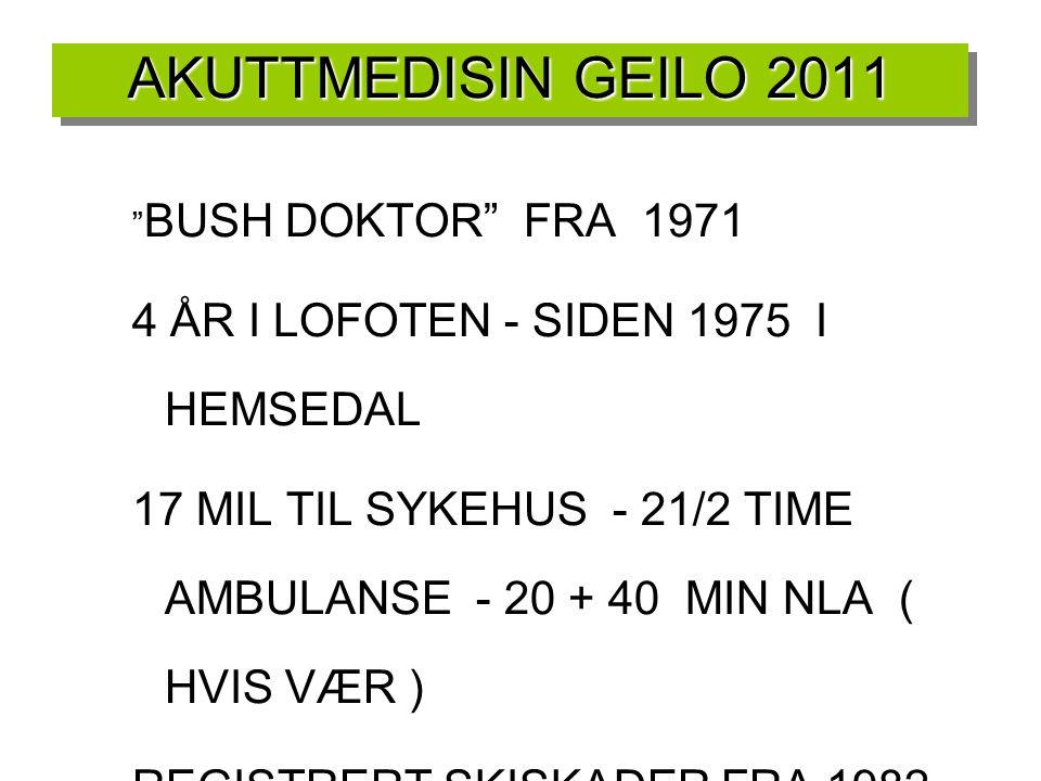 """AKUTTMEDISIN GEILO 2011 """" BUSH DOKTOR"""" FRA 1971 4 ÅR I LOFOTEN - SIDEN 1975 I HEMSEDAL 17 MIL TIL SYKEHUS - 21/2 TIME AMBULANSE - 20 + 40 MIN NLA ( HV"""