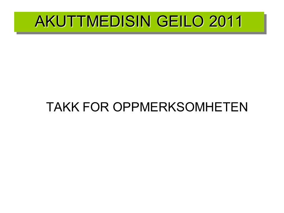 AKUTTMEDISIN GEILO 2011 TAKK FOR OPPMERKSOMHETEN
