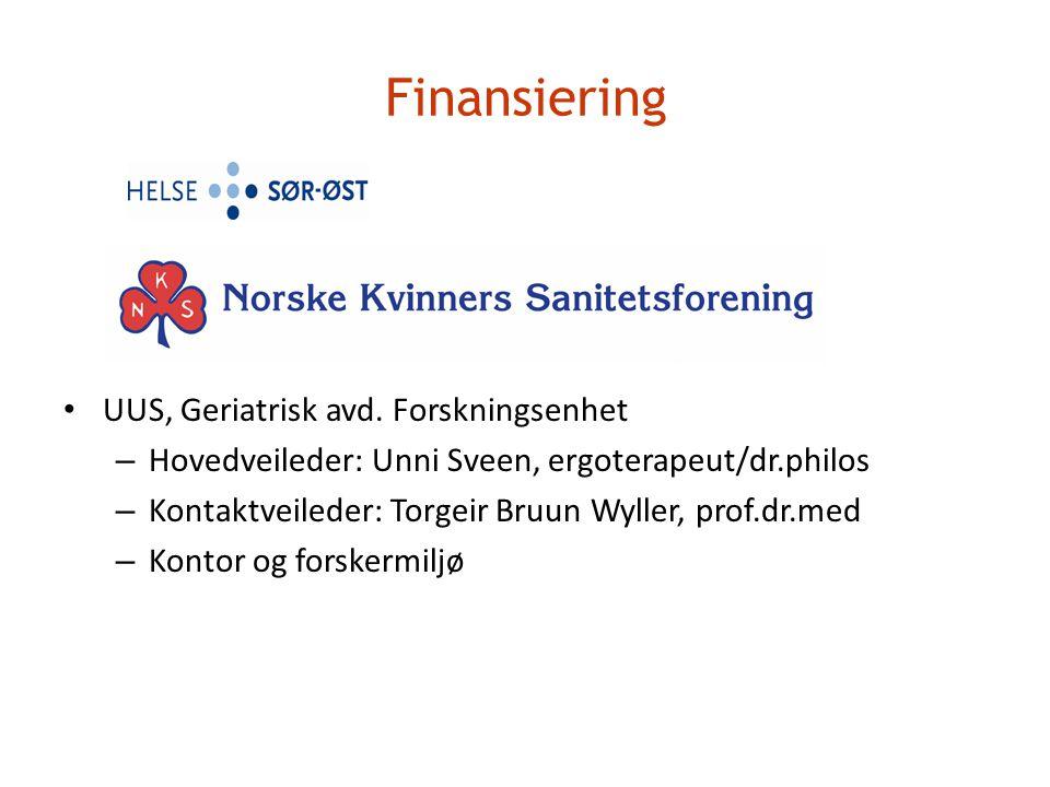 Finansiering • UUS, Geriatrisk avd. Forskningsenhet – Hovedveileder: Unni Sveen, ergoterapeut/dr.philos – Kontaktveileder: Torgeir Bruun Wyller, prof.