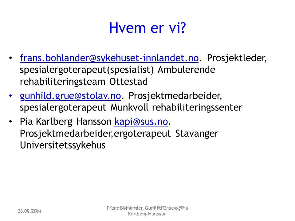 Hvem er vi? • frans.bohlander@sykehuset-innlandet.no. Prosjektleder, spesialergoterapeut(spesialist) Ambulerende rehabiliteringsteam Ottestad frans.bo