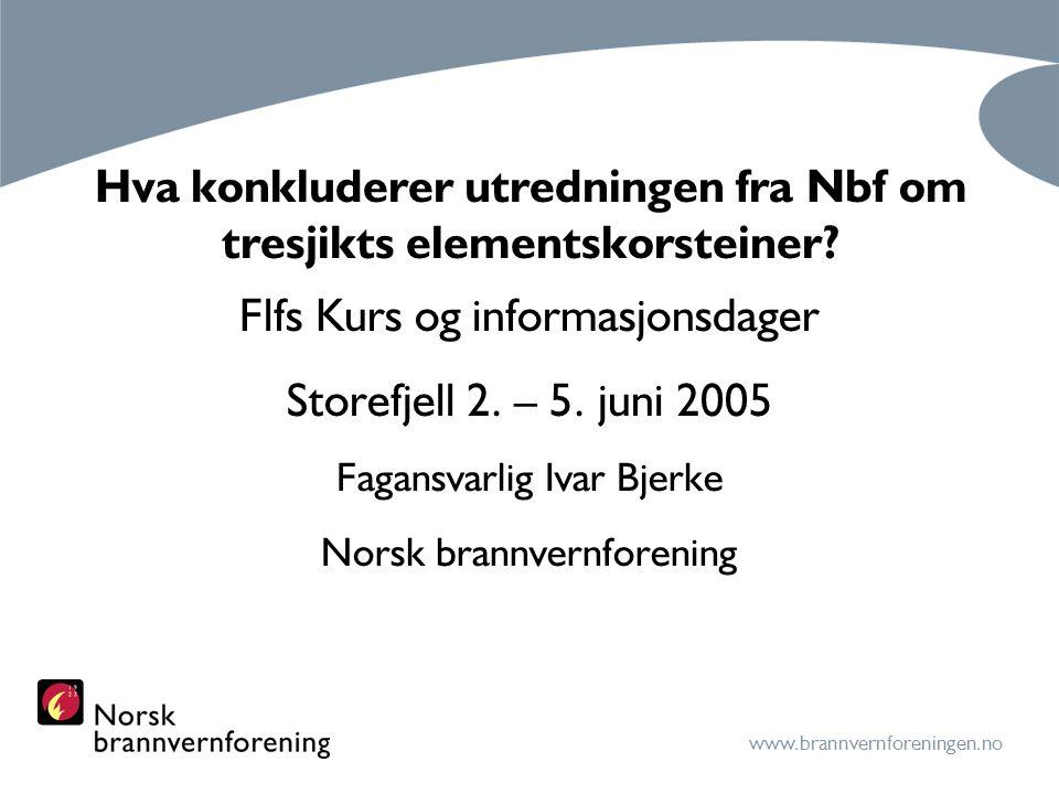 www.brannvernforeningen.no Bakgrunn Tre sjikts elementskorsteiner tidvis stor opp- merksomhet i media og fagmiljø siden 80 tallet.