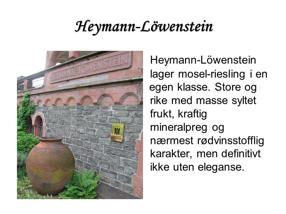 Heymann-Löwenstein Heymann-Löwenstein lager mosel-riesling i en egen klasse. Store og rike med masse syltet frukt, kraftig mineralpreg og nærmest rødv