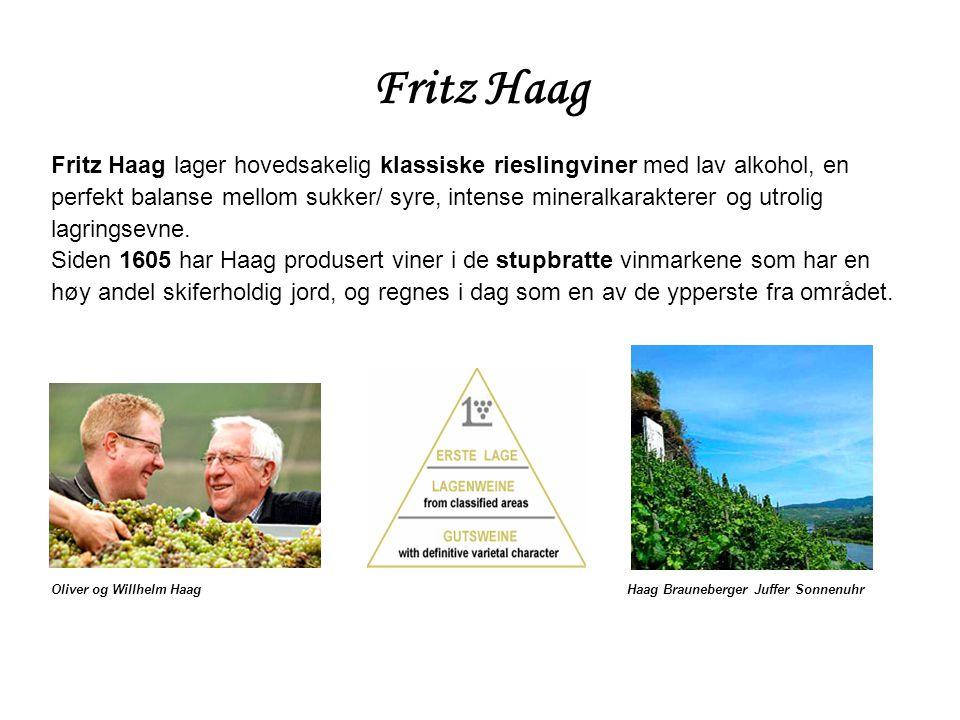 Fritz Haag Fritz Haag lager hovedsakelig klassiske rieslingviner med lav alkohol, en perfekt balanse mellom sukker/ syre, intense mineralkarakterer og