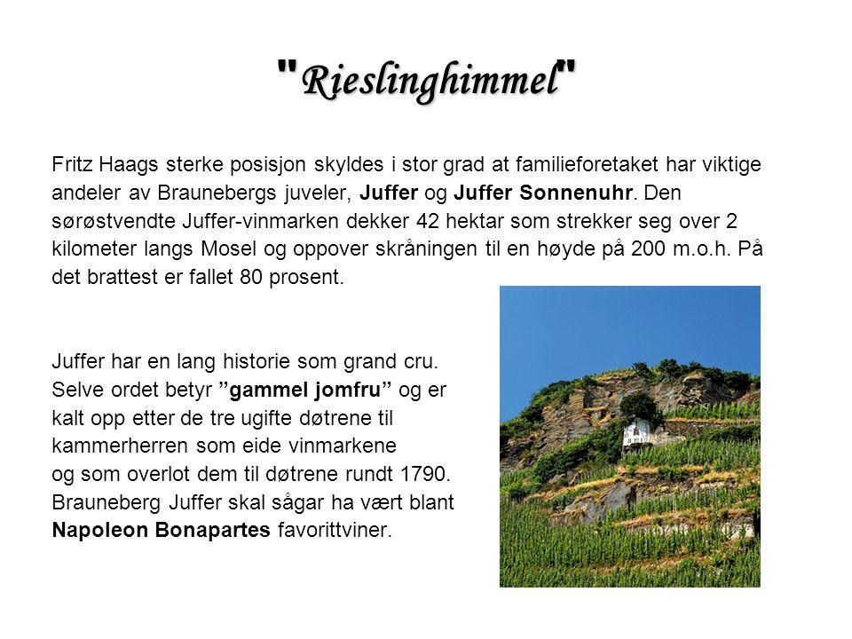 Rieslinghimmel Fritz Haags sterke posisjon skyldes i stor grad at familieforetaket har viktige andeler av Braunebergs juveler, Juffer og Juffer Sonnenuhr.