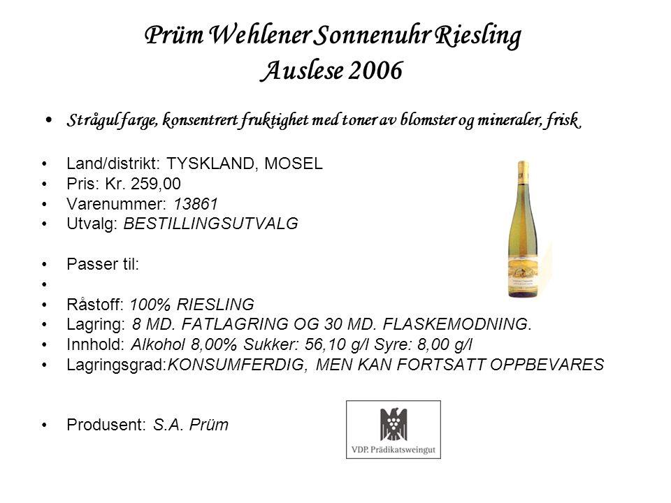 Prüm Wehlener Sonnenuhr Riesling Auslese 2006 •Strågul farge, konsentrert fruktighet med toner av blomster og mineraler, frisk •Land/distrikt: TYSKLAN