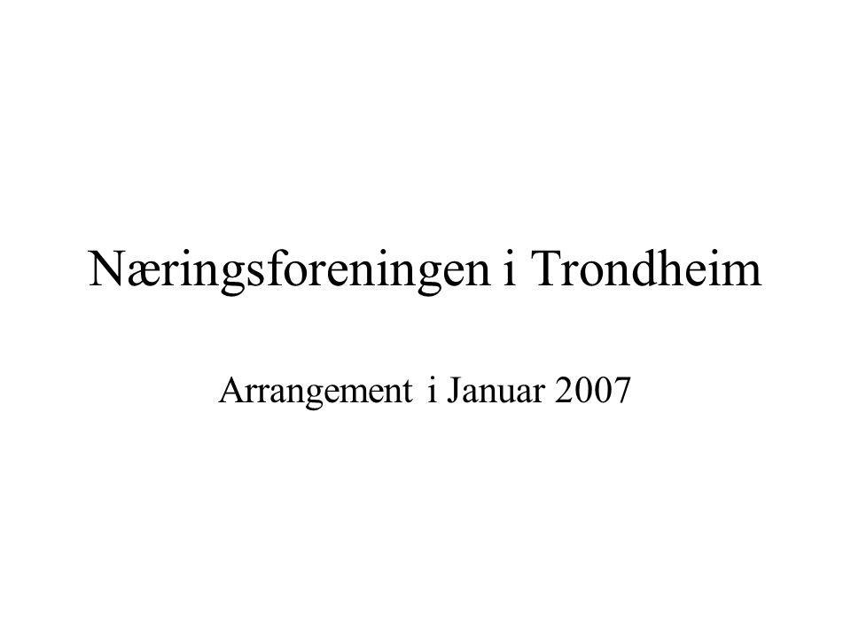 Næringsforeningen i Trondheim Arrangement i Januar 2007