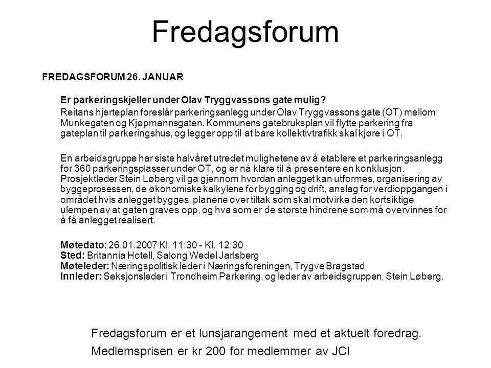 FREDAGSFORUM 26. JANUAR Er parkeringskjeller under Olav Tryggvassons gate mulig.
