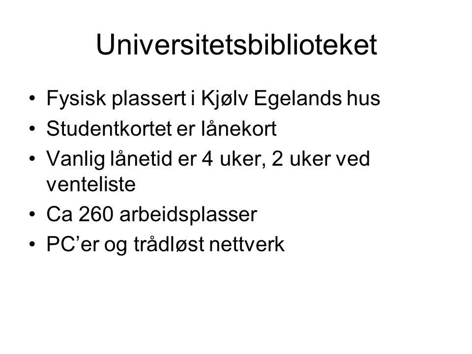 Universitetsbiblioteket •Fysisk plassert i Kjølv Egelands hus •Studentkortet er lånekort •Vanlig lånetid er 4 uker, 2 uker ved venteliste •Ca 260 arbe