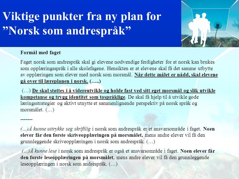 """Kunnskapsløftet og minoritetsspråklige elever 1.""""Generell del"""" som er tatt med fra L-97. 2.Ny læreplan for """"Norsk som andrespråk"""" 3.I ulike andre fagp"""