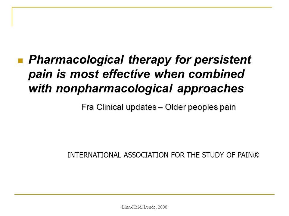 Linn-Heidi Lunde, 2008  Pharmacological therapy for persistent pain is most effective when combined with nonpharmacological approaches Fra Clinical u