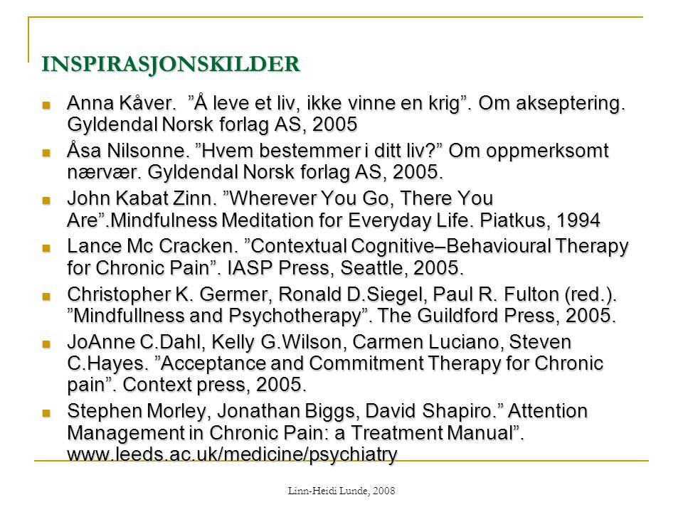 """Linn-Heidi Lunde, 2008 INSPIRASJONSKILDER  Anna Kåver. """"Å leve et liv, ikke vinne en krig"""". Om akseptering. Gyldendal Norsk forlag AS, 2005  Åsa Nil"""