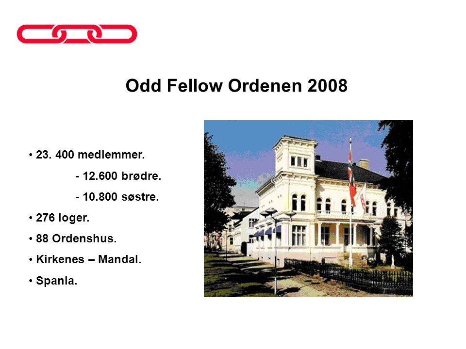 Odd Fellow Ordenen 2008 • 23. 400 medlemmer. - 12.600 brødre. - 10.800 søstre. • 276 loger. • 88 Ordenshus. • Kirkenes – Mandal. • Spania.