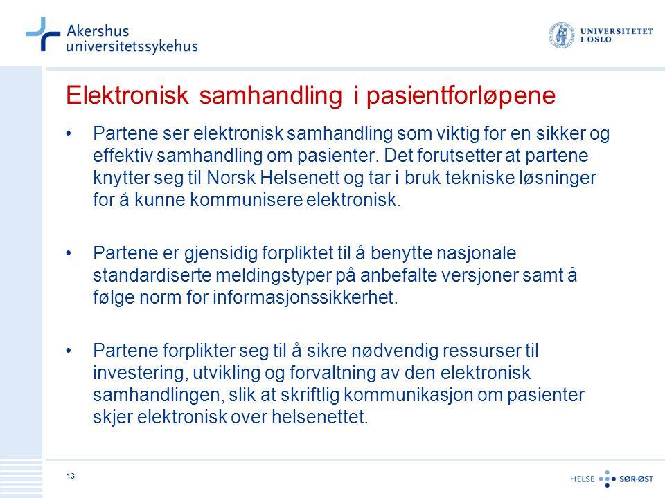 13 Elektronisk samhandling i pasientforløpene •Partene ser elektronisk samhandling som viktig for en sikker og effektiv samhandling om pasienter.