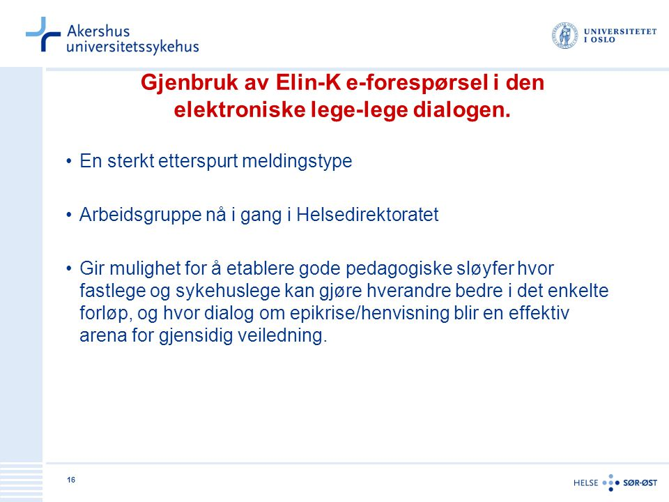 16 Gjenbruk av Elin-K e-forespørsel i den elektroniske lege-lege dialogen.