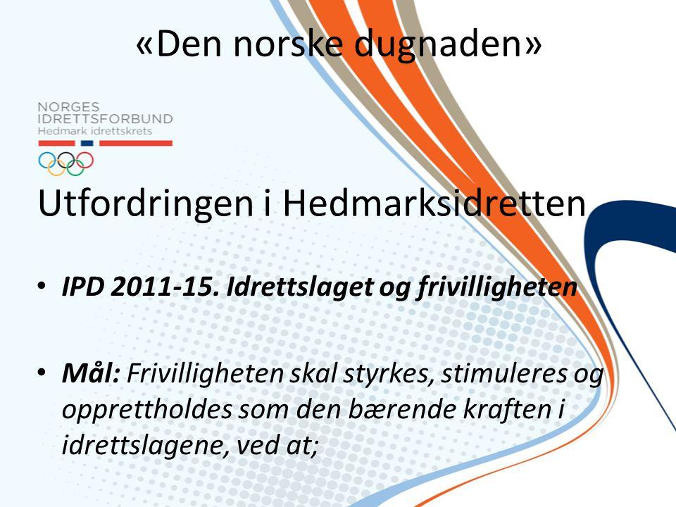 «Den norske dugnaden» • IPD 2011-15.