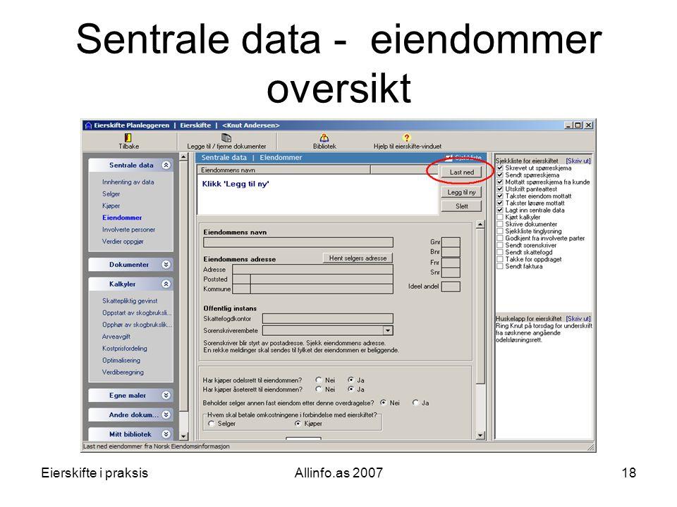 Eierskifte i praksisAllinfo.as 200718 Sentrale data - eiendommer oversikt