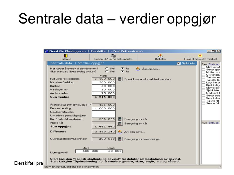 Eierskifte i praksisAllinfo.as 200723 Sentrale data – verdier oppgjør