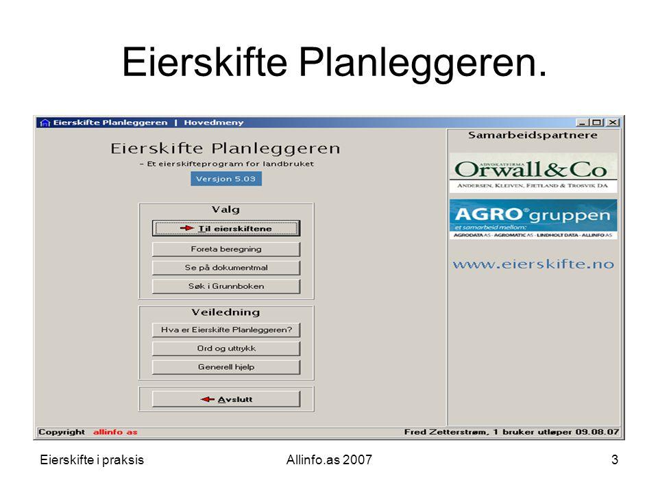 Eierskifte i praksisAllinfo.as 200714 Vi oppretter et nytt eierskifte.